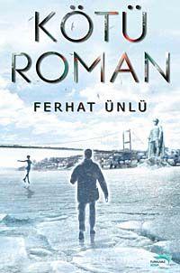 Kötü Roman - Ferhat Ünlü pdf epub