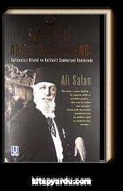 Son Halife Abdülmecid Efendi & Saltanatsız Hilafet ve Halifesiz Cumhuriyet Günlerinde