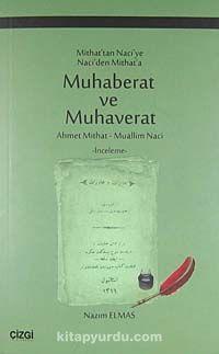 Mithat'tan Naciye Naci'den Mithat'a Muhaberat ve Muhaverat - Ahmet Mithat Efendi pdf epub