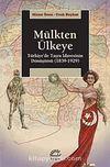 Mülkten Ülkeye & Türkiye'de Taşra İdaresinin Dönüşümü (1839-1929)
