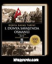 Birinci Dünya Savaşı'nda Osmanlı / Dünya Savaş Tarihi 4