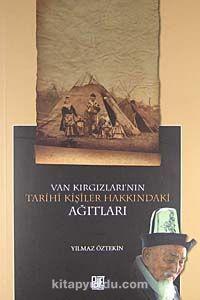 Van Kırgızları'nın Tarihi Kişiler Hakkındaki Ağıtları - Yılmaz Öztekin pdf epub