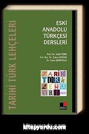 Eski Anadolu Türkçesi Dersleri & Tarihi Türk Lehçeleri
