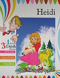 Heidi / 3'ü 1 Arada Etkinlik Kitabı Boyama - Çıkartma - Yazma (Kendi Hikayeni Yarat) -  pdf epub