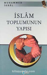 İslam Toplumunun Yapısı - Muhammed İkbal pdf epub