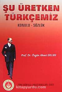 Şu Üretken TürkçemizKonulu-Sözlük - Prof. Dr. Övgün Ahmet Ercan pdf epub