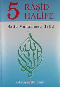 5 Raşid Halife (İthal Kağıt) - Halid Muhammed Halid pdf epub