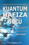 Kuantum Hafıza Gücü & Hayatınıza ve Bildiklerinize Yeni Bir Bakış