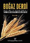 Boğaz Derdi & Arkeolojik, Arkeobotanik, Tarihsel ve Etimolojik Veriler Işığında Tarım ve Beslenmenin Kültür Tarihi