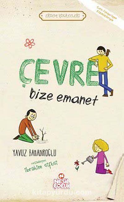 Çevre Bize Emanet / Erdem Hikayeleri - Yavuz Bahadıroğlu pdf epub