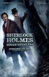 Sherlock Holmes / Gölge Oyunları