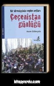Bir Direnişçinin Cephe Notları - Çeçenistan Günlüğü