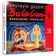 Rengahenk Türküler & Seyreyle Gözüm Balaban'ı