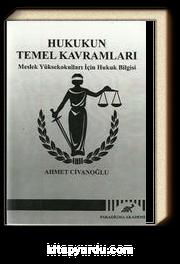 Hukukun Temel Kavramları & Meslek Yüksekokulları İçin Hukuk Bilgisi
