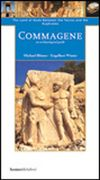 Commagene & The Land of Gods Between Taurus and Euphrates