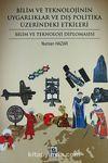 Bilim ve Teknolojinin Uygarlıklar ve Dış Politika Üzerindeki Etkileri & Bilim ve Teknoloji Diplomasisi