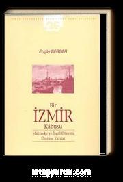 Bir İzmir Kabusu & Mütareke ve İşgal Dönemi Üzerine Yazılar