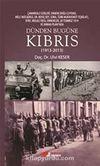 Dünden Bugüne Kıbrıs (1913-2013)