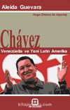 Chavez - Venezüella ve Yeni Latin Amerika & Hugo Chavez ile Röportaj