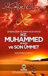 Onsekizbin Alemin Mustafa'sı Hz. Muhammed (s.a.v.) ve Son Ümmet