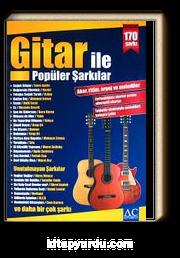Gitar İle Popüler Şarkılar & Akor, Ritim, Arpej ve Melodiler - 170 Şarkı