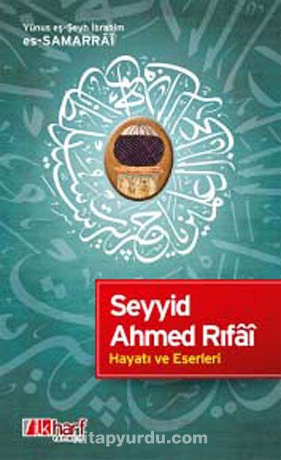 Seyyid Ahmed Rıfai Hayatı ve Eserleri
