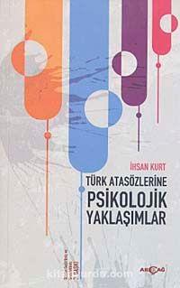 Türk Atasözlerine Psikolojik Yaklaşımlar