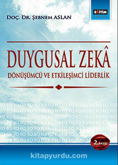 Duygusal Zeka & Dönüşümcü ve Etkileşimci Liderlik