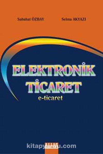 Elektronik Ticaret (e-ticaret)