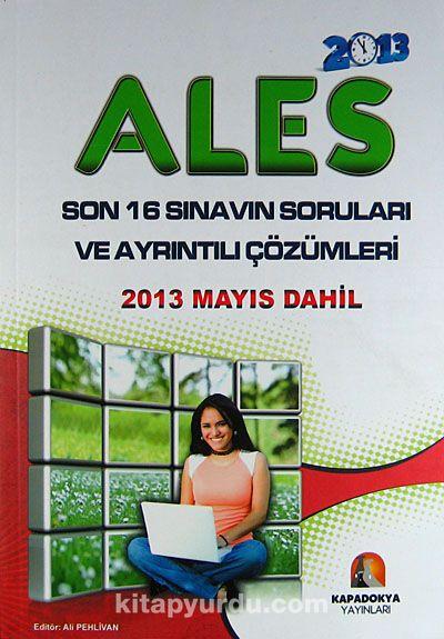 2013 ALES / Son 16 Sınavın Soruları ve Ayrıntılı Çözümleri (2013 Mayıs Dahil)