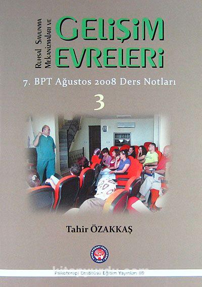 Ruhsal Savunma Mekanizmaları ve Gelişim Evreleri & 7.BPT Ağustos 2008 Ders Notları / 3