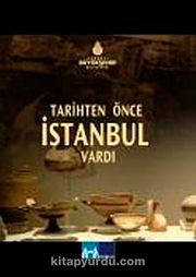 Tarihten Önce İstanbul Vardı (Dvd)