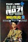 Nazi İmparatorluğu - 2 / Doğuşu - Yükselişi - Çöküşü