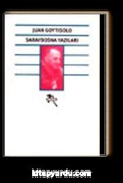Saraybosna Yazıları /Barbarlığa Doğru Bir Yolculuğun Notları