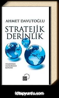 Stratejik Derinlik <br /> Türkiye'nin Uluslararası Konumu (Ciltli)