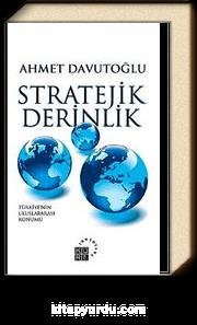 Stratejik Derinlik & Türkiye'nin Uluslararası Konumu (Ciltli)