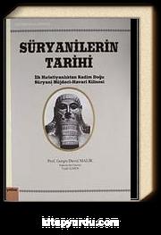 Süryanilerin Tarihi & İlk Hıristiyanlıktan Kadim Doğu Süryani Müjdeci-Havari Kilisesi