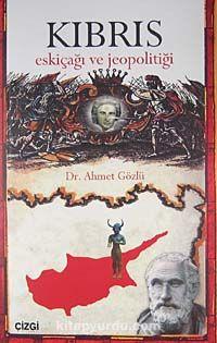 Kıbrıs Eskiçağı ve Jeopolitiği - Dr. Ahmet Gözlü pdf epub