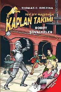 Robot Şövalyeler / Kaplan Takımı - Thomas Brezina pdf epub