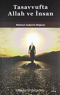 Tasavvufta Allah ve İnsan - M. Sadettin Bilginer pdf epub