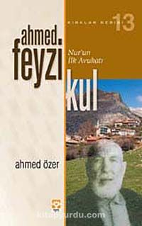 Ahmed Feyzi KulNur'un İlk Avukatı - Ahmed Özer pdf epub
