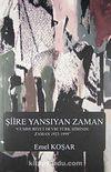 Şiire Yansıyan Zaman & Cumhuriyet Devri Türk Şiirinde Zaman 1923-1999