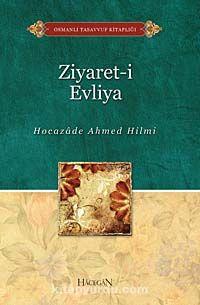 Ziyaret-i Evliya - Hocazade Ahmed Hilmi pdf epub