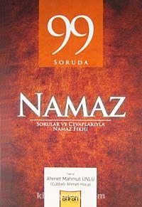 99 Soruda NamazSorular ve Cevaplarıyla Namaz Fıkhı - Ahmet Mahmut Ünlü pdf epub