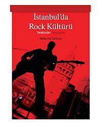 İstanbul'da Rock KültürüYeraltından Yeryüzüne - Melike Aslı Şahinsoy pdf epub