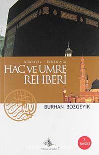 Adabıyla Erkanıyla Hac ve Umre Rehberi - Burhan Bozgeyik pdf epub