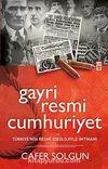 Gayri Resmi Cumhuriyet & Türkiye'nin Resmi İdeolojiyle İmtihanı