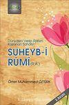Suheyb-i Rumi (r.a.) & Dünyasını Verip Ahireti Kazanan Sahabi