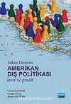 Yakın Dönem Amerikan Dış Politikası  & Teori ve Pratik