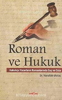 Roman ve HukukHukukçu Yazarların Romanlarında Suç ve Ceza - Nurullah Ulutaş pdf epub